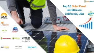 Top 10 solar providers in California with their strengths and specialization